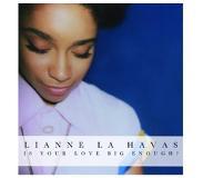 Soul Lianne La Havas - Is Your Love Big Enough?